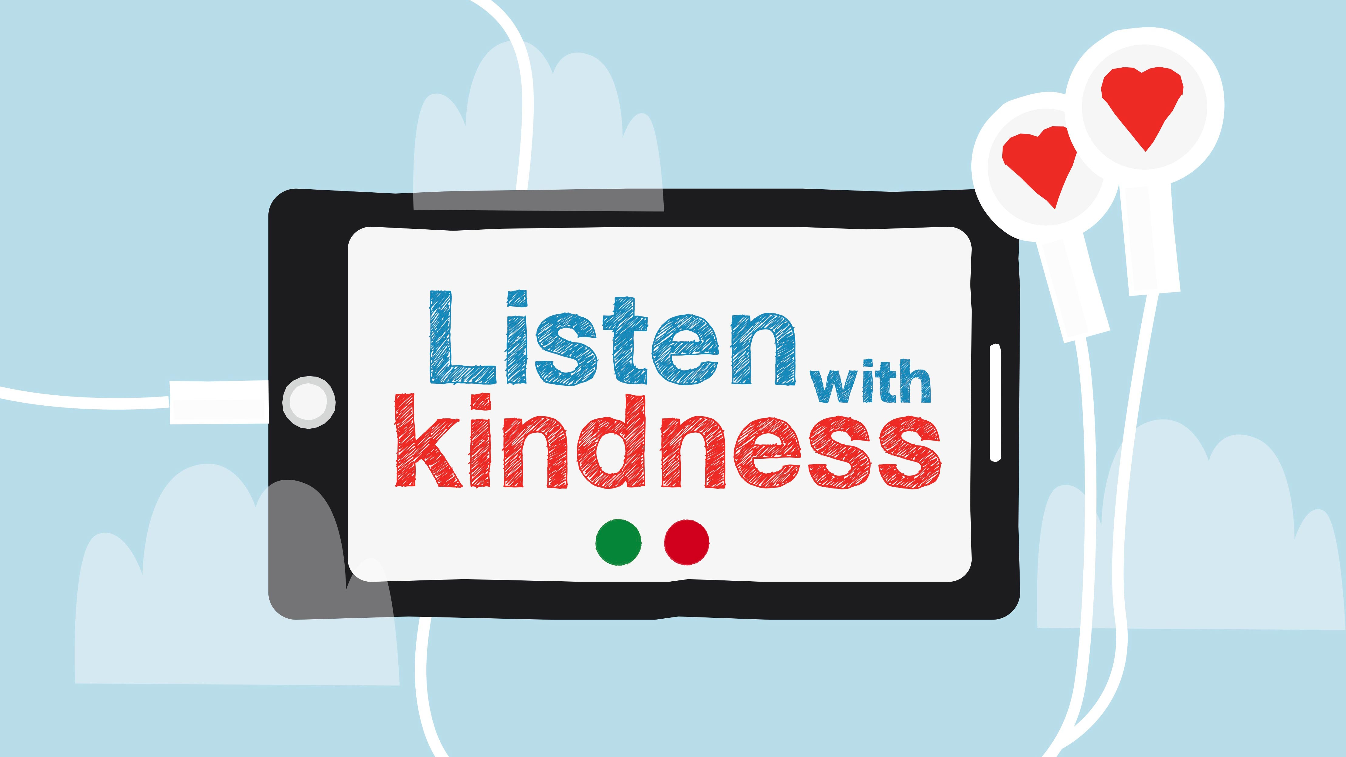 How to listen with kindness